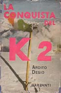 La Conquista del K2 [The Conquest of K2]: Desio, Ardito