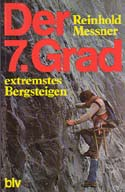 Der 7. Grad: Extremstes Bergsteigen [The Seventh Grade: Extreme Mountain Climbing]: Messner, Reinhold