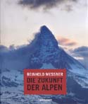 Die Zukunft der Alpen [The Future of the Alps]: Messner, Reinhold