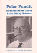 Polar Pundit: Reminiscences about Brian Birley Roberts: King, H. G. R. & Ann Savours