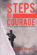 Steps of Courage: My Parents' Journey from Nazi Germany to America: Hoerlin, Bettina