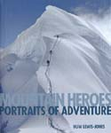 Mountain Heroes: Portraits of Adventure: Lewis-Jones, Huw