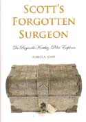 Scott's Forgotten Surgeon: Dr. Reginald Koettlitz, Polar Explorer: Jones, Aubrey