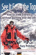 See It from the Top: How to Climb Everest Without Quitting Your Day Job: Pritzker, Yury
