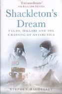 Shackleton's Dream: Fuchs, Hillary and the Crossing of Antarctica: Haddelsey, Stephen