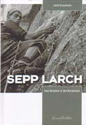 Sepp Larch: Vom Gesäuse in den Karakorum (Sepp Larch: From Gesäuse to the Karakorum): Brunnthaler, Adolf