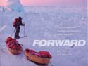 Forward: The First American Unsupported Expedition to the North Pole: Huston, John & Tyler Fish