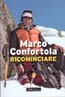 Ricominciare [Starting Over]: Confortola, Marco