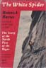 The White Spider: The Story of the North Face of the Eiger: Harrer, Heinrich