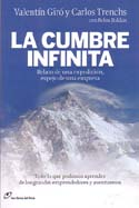 La Cumbre Infinita: Relato de una Expedición, Espejo de una Empresa [The Infinite Summit: The Story of an Expedition, Mirroring a Business]: Giró, Valentin, Carlos Trenchs, & Belen Roldán