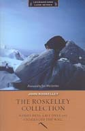 The Roskelley Collection: Nanda Devi, Last Days, and Stories Off the Wall: Roskelley, John
