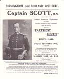 "Captain Scott, R.N. Commander of the British Antarctic Expedition, will give a Popular Account of the Expedition and its results, entitled – ""Farthest South"": Scott, Robert Falcon"