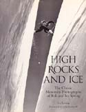 High Rocks and Ice: The Classic Mountain Photographs of Bob and Ira Spring: Spring, Ira