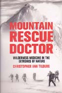 Mountain Rescue Doctor: Wilderness Medicine in the Extremes of Nature: Van Tilburg, Christopher