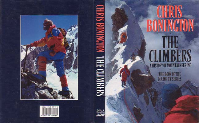 The Climbers: A History of Mountaineering: Bonington, Chris