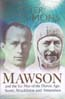 Mawson and the Ice Men of the Heroic Age: Scott, Shackleton and Amundsen: Fitzsimons, Peter