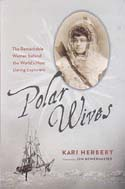 Polar Wives: The Remarkable Women Behind the World's Most Daring Explorers: Herbert, Kari.