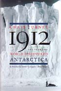 1912: The Year the World Discovered Antarctica: Turney, Chris