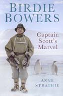 Birdie Bowers: Captain Scott's Marvel: Strathie, Anne