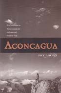 Aconcagua: The Invention of Mountaineering on America's Highest Peak: Logan, Joy
