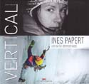 Vertical: Life on the Steepest Faces: Papert, Ines