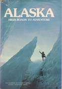 Alaska: High Roads to Adventure: Mobley, George F.