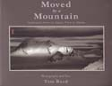 Moved by a Mountain: Inspirations from an Alpine View in Alaska: Reed, Tom