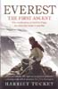 Everest - The First Ascent: The Untold Story of Griffith Pugh, The Man who Made it Possible: Tuckey, Harriet