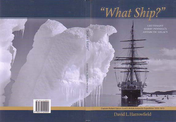 What Ship?: Lieutenant Harry Pennell's Antarctic Legacy: Harrowfield, David