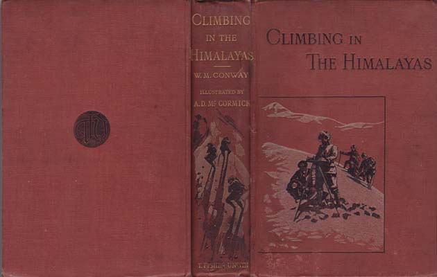 Climbing and Exploration in the Karakoram-Himalayas: Conway, Sir William Martin