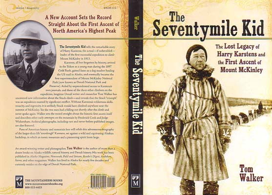 The Seventymile Kid: The Lost Legacy of Harry Karstens and the First Ascent of Mount McKinley: Walker, Tom