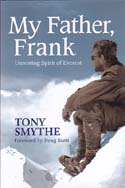 My Father, Frank: Unresting Spirit of Everest: Smythe, Tony