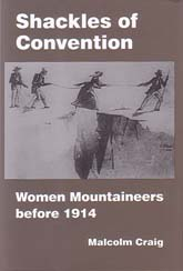 Shackles of Convention: Women Mountaineers before 1914: Craig, Malcolm