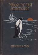 "Through the First Antarctic Night 1898-1899: A Narrative of the Voyage of the ""Belgica"" Among Newly Discovered Lands and Over an Unknown Sea About the South Pole: Cook, Frederick A."