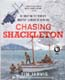 Chasing Shackleton: Re-creating the World's Greatest Journey of Survival: Jarvis, Tim