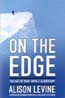 On the Edge: The Art of High-Impact Leadership: Levine, Alison