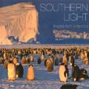 Southern Light: Images from Antarctica: Neilson, David