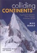 Colliding Continents: A Geological Exploration of the Himalaya, Karakoram, & Tibet: Searle, Mike
