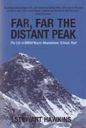 Far, Far, the Distant Peak: The Life of Wilfrid Noyce - Mountaineer, Scholar, Poet: Hawkins, Stewart