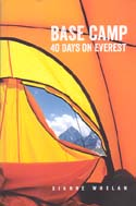 Base Camp: 40 Days on Everest: Whelan, Diane
