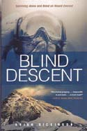 Blind Descent: Surviving Alone and Blind on Mount Everest: Dickinson, Brian