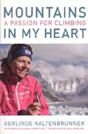 Mountains in My Heart: A Passion for Climbing: Kaltenbrunner, Gerlinde