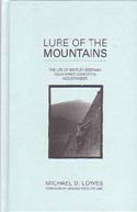 Lure of the Mountains: The Life of Bentley Beetham 1924 Everest Expedition Mountaineer: Lowes, Michael D.