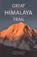 Great Himalaya Trail: 1,700 Kilometres Across the Roof of the World: Pauler, Gerda