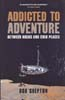Addicted to Adventure: Between Rocks and Cold Places: Shepton, Bob