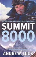 Summit 8000: Life and Death with Australia's Greatest Mountaineer: Lock, Andrew