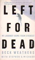 Left for Dead: My Journey Home from Everest: Weathers, Beck