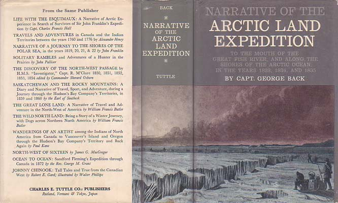 Narrative of the Arctic Land Expedition to the Mouth of the Great Fish River, and Along the Shores of the Arctic Ocean, in the Years 1833, 1834, and 1835: Back, Captain (George)