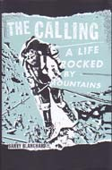 The Calling: A Life Rocked by Mountains: Blanchard, Barry