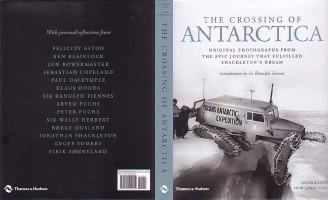 The Crossing of Antarctica: Original Photographs from the Epic Journey that Fulfilled Shackleton's Dream: Lowe, George & Huw Lewis-Jones